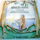 Mingled Roots a Guide for Jewish Grandparents of Interfaith Grandchildren by Levin Sunie (Dec 1991)