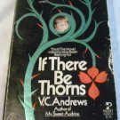 IF THERE BE THORNS (Dollanger Saga (Paperback) [Paperback] V. C. Andrews (Author)