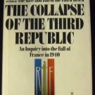 The Collapse of the Third Republic An Inquiry into the Fall of France... by W. Shirer (1969)