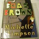 Boaz Brown by Michelle Stimpson (30 Jul 2004)