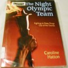 The Night Olympic Team: Fighting to Keep Drugs Out of the Games by Caroline Hatton (2008)