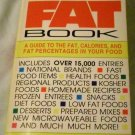 Complete and Up-to-date Fat Book: A Guide to the Fat, Calories by Karen J. Bellerson (1992)