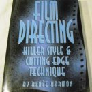 Film Directing: Killer Style and Cutting Edge Technique by Renee Harmon (1998)