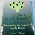 It Runs In My Family: Illness As A Family Legacy [Paperback] J. Barth