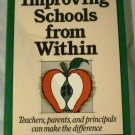Improving Schools from Within: Teachers, Parents, and Principals... by Roland S. Barth