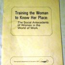 Training the woman to know her place: The social antecedents of women... by Sandra L Bem