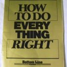 How to Do Everything Right by Bottom Line Personal (Paperback 1993)