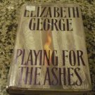 Playing for the Ashes by Elizabeth George (1994, Hardcover)