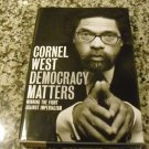 Democracy Matters: Winning the Fight Against Imperialism by Cornel West (9 Sep 2004)