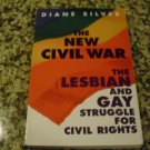 The New Civil War: The Lesbian and Gay Struggle for Civil Rights by Diane Silver (Jun 1997)