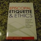 Episcopal Etiquette and Ethics: Living the Craft of Priesthood... by Barney Hawkins (2012)
