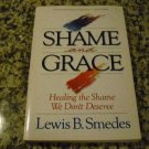 Shame and Grace: Healing the Shame We Don't Deserve by Lewis B. Smedes (5 Jan 2009)