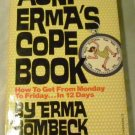 Aunt Erma's Cope Book: How to Get from Monday to Friday... in Twelve Days by Erma Bombeck (1982)