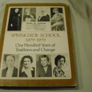 Springside School, 1879-1979. One hundred years of tradition and change