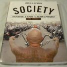 Society: Readings to Accompany Sociology: A Down-to-Earth Approach, Core Concepts James M. Henslin