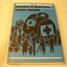 Dangerous to Your Health: Capitalism in Health Care by Vicente Navarro (Jan 1, 1993)