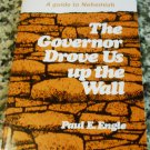 The Governor Drove Us Up The Wall by Paul E. Engle (1978)