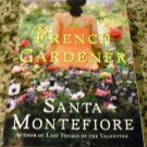 The French Gardener: A Novel by Santa Montefiore (Jun 2, 2009)