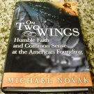 On Two Wings: Humble Faith And by Michael Novak (Aug 1 2009)