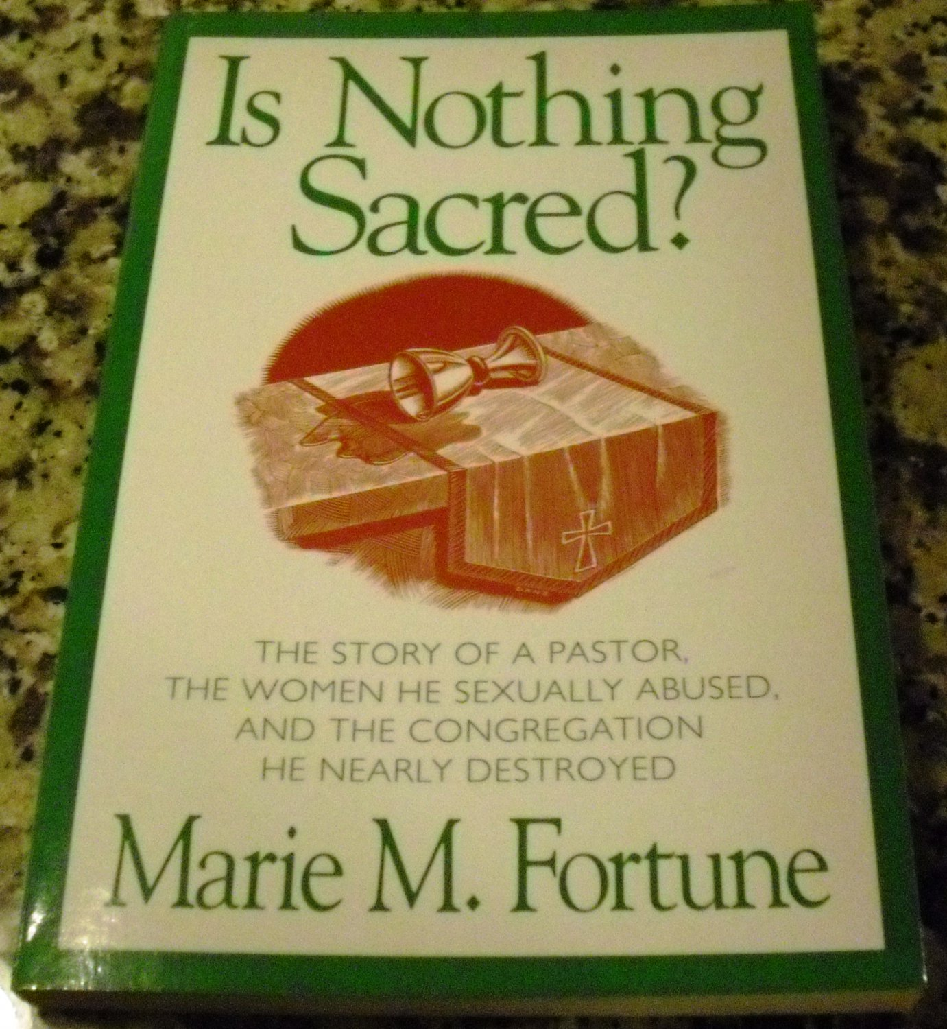 Is Nothing Sacred?: When Sex Invades the Pastoral Relationship by Marie M. Fortune (Jan 1992)