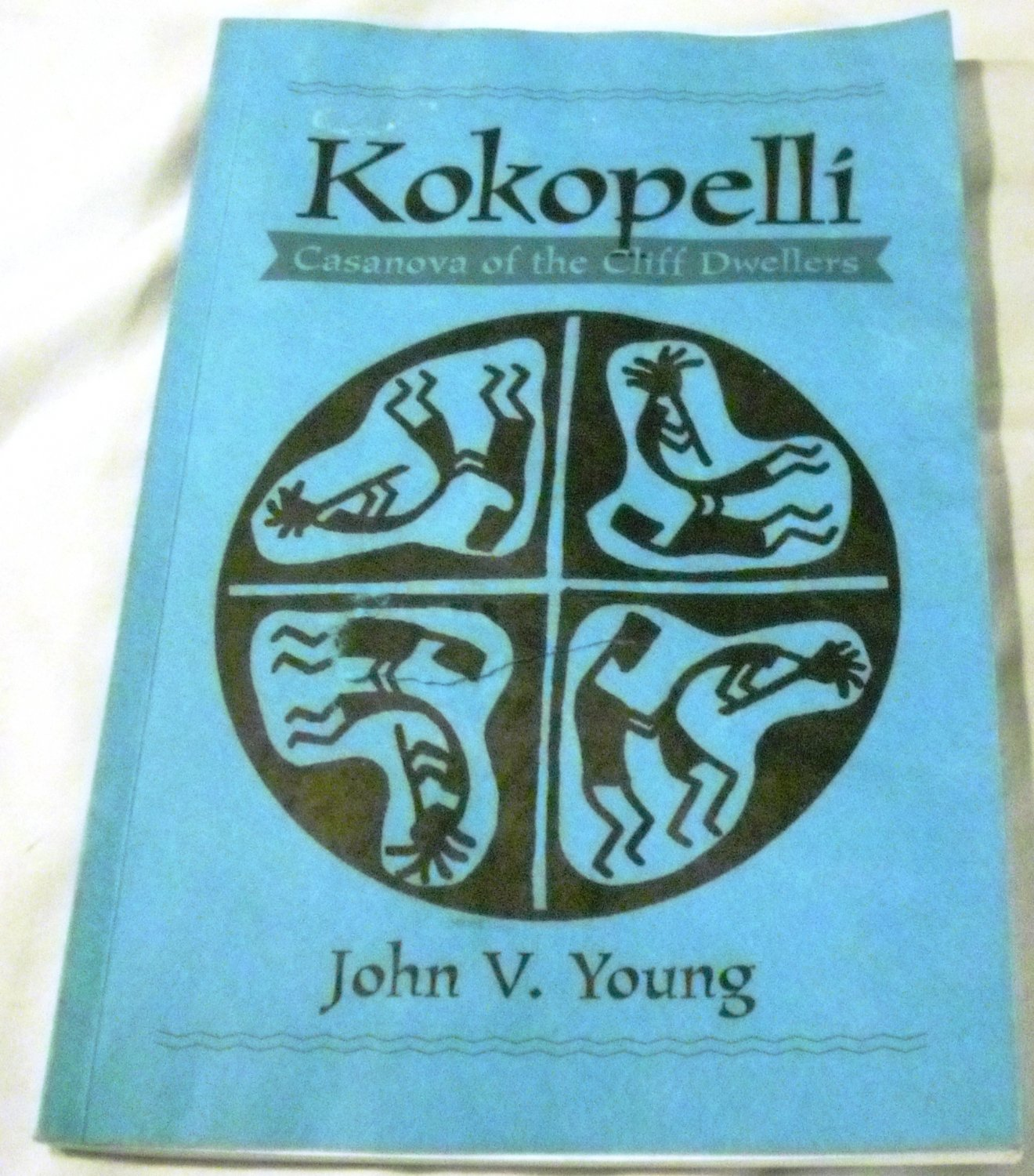 Kokopelli: Casanova of the Cliff Dwellers: The Hunchbacked Flute Player by John V. Young (Dec 1990)