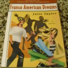 Franco American Dreams by Julie Taylor (Jul 3, 1997)