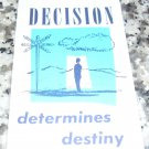 Decision Determines Destiny by Good News Publications