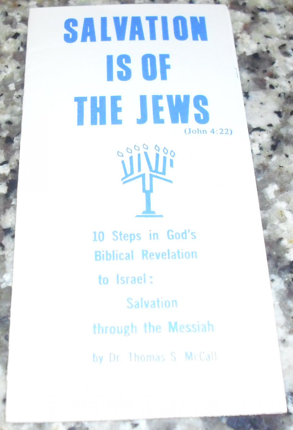 Salvation is Of the Jews: 10 Steps in God's Biblical Revelation by Dr. Thomas S. McCall