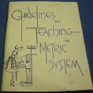Guidelines for Teaching the Metric System - Levels 12 Through 19