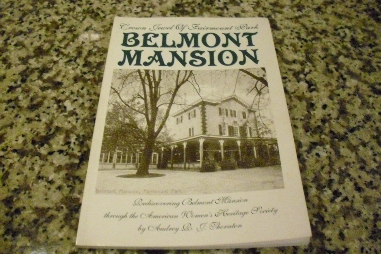 Crown Jewel of Fairmount Park Belmont Mansion by Audrey Johnson Thornton