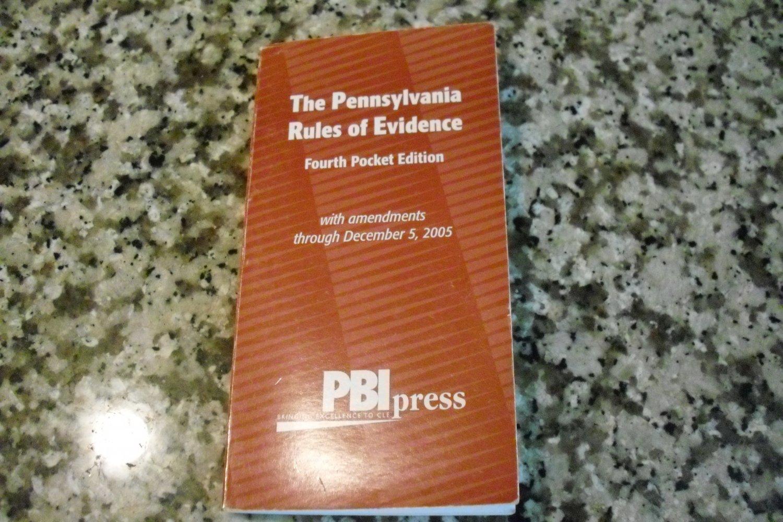 The Pennsylvania Rule of Evidence, 4th Pocket Edition 12/5/2005