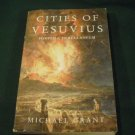Cities of Vesuvius: Pompeii and Herculaneum 2005 by Michael Grant