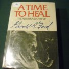 A Time to Heal: The Autobiography of Gerald R. Ford Aug 1, 1979
