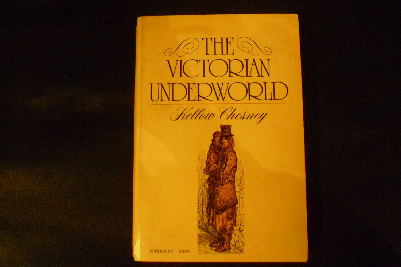 The Victorian Underworld1972 by Kellow Chesney