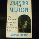 Sharing the Vision: The Spiritual Lessons of the Religious Life 1989 by Lavinia Byrne