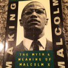 Making Malcolm: The Myth and Meaning of Malcolm X (Paperback)