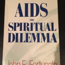 AIDS, the Spiritual Dilemma by John E. Fortunato (1987, Paperback)