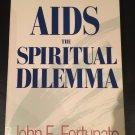 AIDS, the Spiritual Dilemma by John E. Fortunato (1987, Paperback)