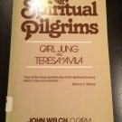 Spiritual Pilgrims : Carl Jung and Teresa of Avila by Jon Welch