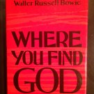 Where You Find God - Hardcover – 1968 by Walter Russell Bowie (Author)