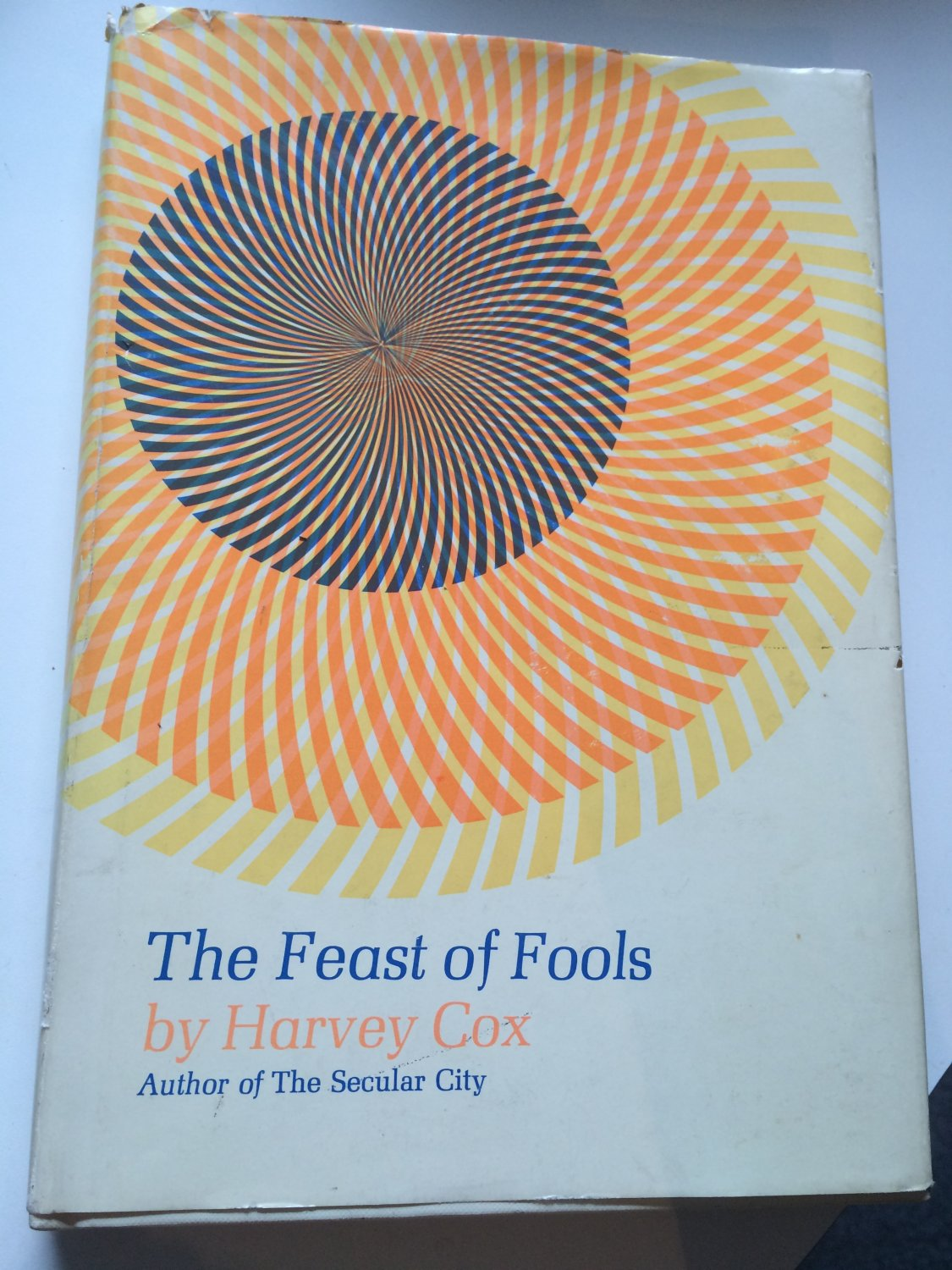 The Feast of Fools: A Theological Essay on Festivity and Fantasy by Harvey Cox