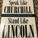 Speak Like Churchill, Stand Like Lincoln: 21 Powerful Secrets by James C. Humes