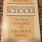 Restructuring Schools: The Next Generation of Educational Reform 1990 Elmore, Richard F.