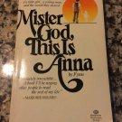 Mister God, This Is Anna [Aug 12, 1976] Fynn …
