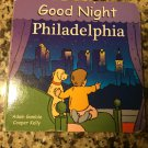Good Night Philadelphia (Good Night Our World) [Board book] [Oct 01, 2006] Gamble & Kelly