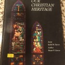 Our Christian heritage [Jan 01, 1973] Garver, Isobel M