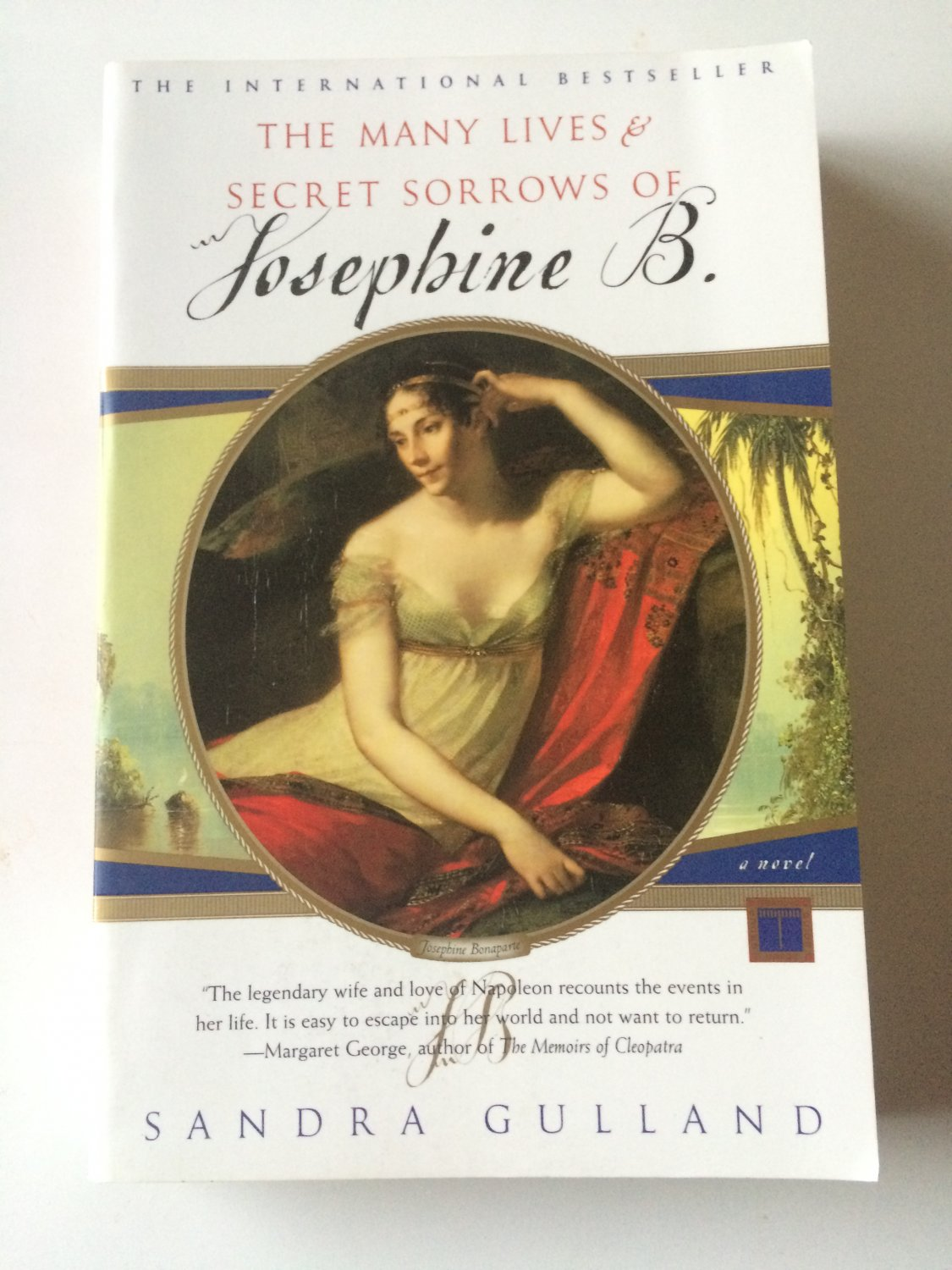The Many Lives and Secret Sorrows of Josephine B. by Sandra Gulland (1999, Paperback)