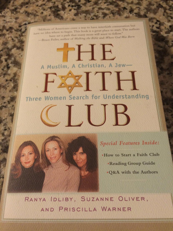 The Faith Club : A Muslim, a Christian, a Jew - Three Women Search ... by Warner, Idliby & Oliver
