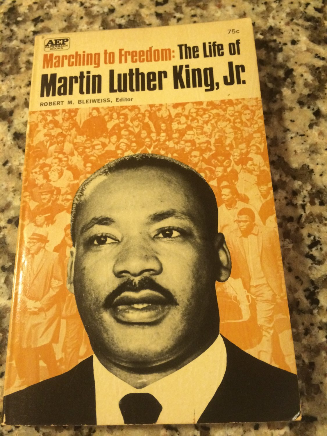 Marching to Freedom: The Life of Martin Luther King, Jr.- Paperback � 1968 by Robert M. Bleiweiss