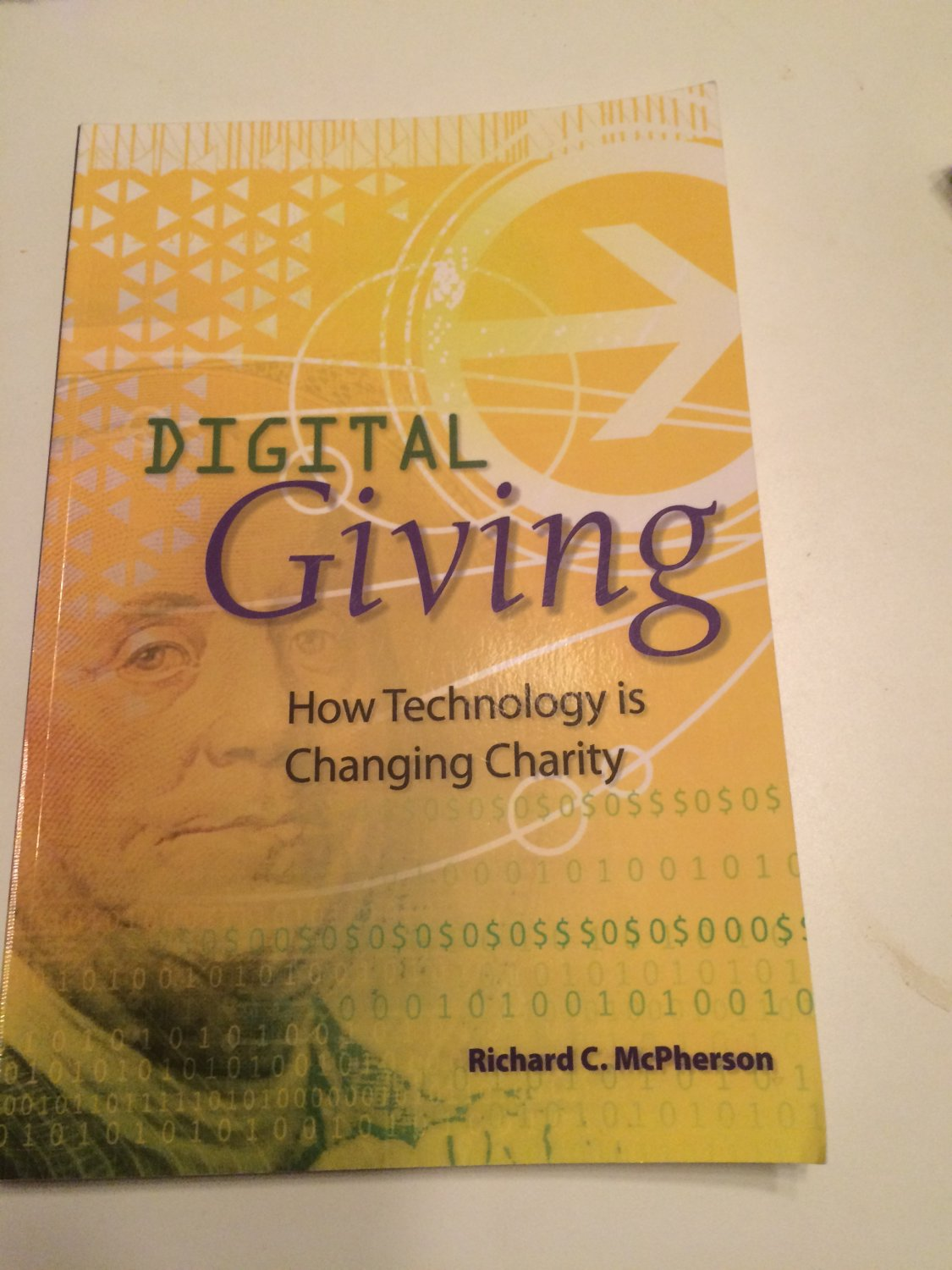Digital Giving : How Technology Is Changing Charity by Richard C. McPherson (2007, Paperback)